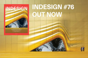 Indesign #76 out now: The Workplace Evolution issue