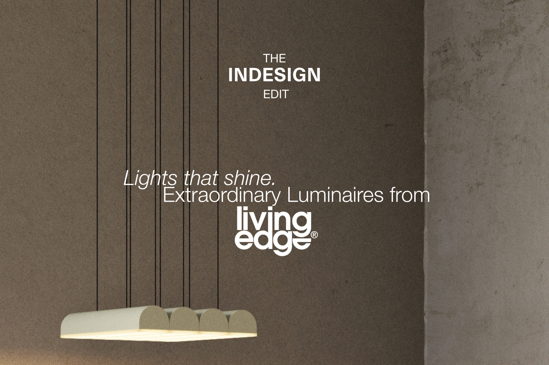 The Indesign Edit: Lights that shine from Living Edge