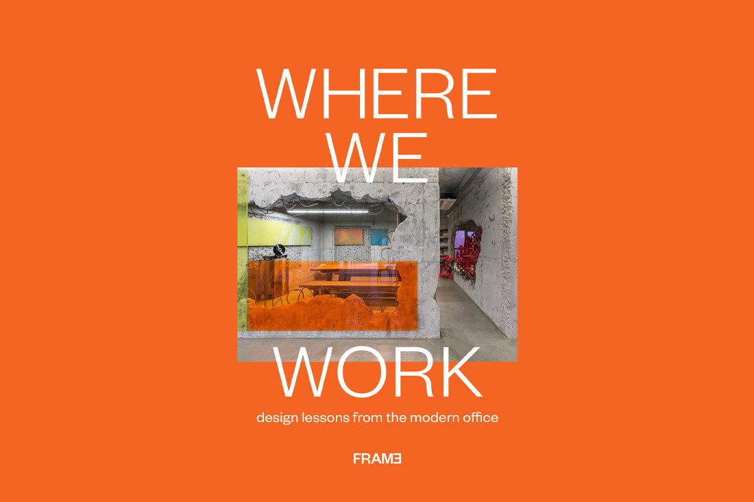Where We Work: We review Frame's design lessons from the modern office