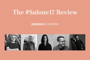 Indesign x Habitus x LightCo #Salone17 Review | Indesignlive
